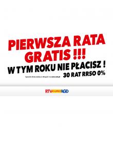 RTV EURO AGD  PIERWSZA RATA GRATIS!!! W TYM ROKU NIE PŁACISZ!